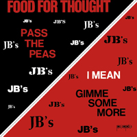 THE JBs - Food For Thought (Get On Down Edition)