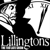 THE LILLINGTONS - The Too Late Show