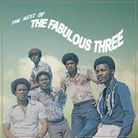 THE FABULOUS THREE - The Best Of The Fabulous Three