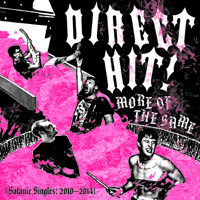 DIRECT HIT! - More Of The Same: Satanic Singles (2010 - 2014)