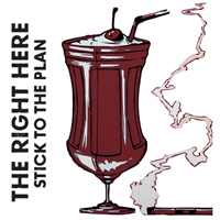 THE RIGHT HERE - Stick To The Plan