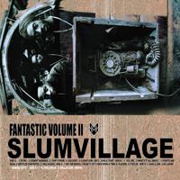 SLUM VILLAGE - Fan-Tas-Tic Volume II