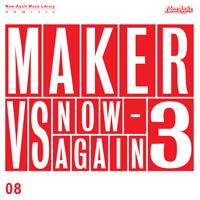 MAKER - Maker vs Now Again 3