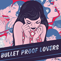 BULLET PROOF LOVERS - Bullet Proof Lovers