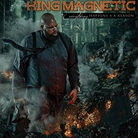 KING MAGNETIC - Everything Happens 4 A Reason