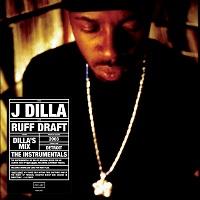 J DILLA - Ruff Draft (Instrumentals)