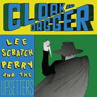 "LEE ""SCRATCH"" PERRY - Cloak And Dagger"