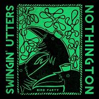 SWINGIN' UTTERS & NOTHINGTON - Bird Party