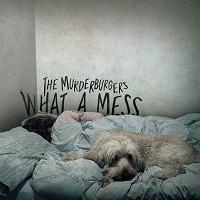 MURDERBURGERS - What A Mess