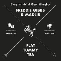 MADLIB & FREDDIE GIBBS -Flat Tummy Tea Time