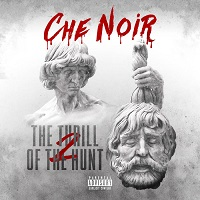 CHE NOIR - The Thrill Of The Hunt