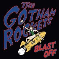 GOTHAM ROCKETS - Blast Off