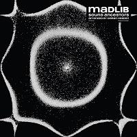 MADLIB - Sound Ancestors